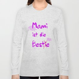 Mami ist die Bestie Long Sleeve T-shirt