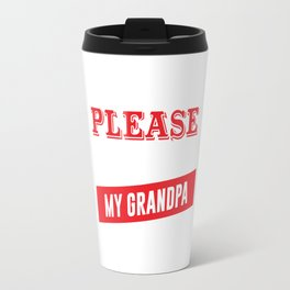 I'm Easy to Please as Long as I Have My Grandpa T-shirt Travel Mug
