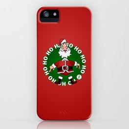 Sants Claus laughing: Ho Ho Ho iPhone Case