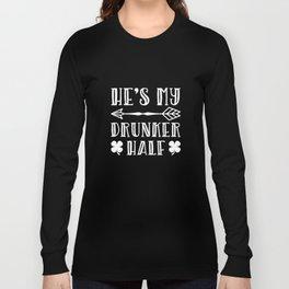 He's My Drunker Half With Left Arrow St. Patricks Day Long Sleeve T-shirt
