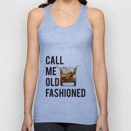Call Me Old Fashioned Print,BarDecorations,Party Print,Printable Art,Alcohol Gift,Old Fashioned,Home Unisex Tank Top