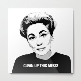 Mommie Dearest - Clean up this Mess! - Pop Art Metal Print