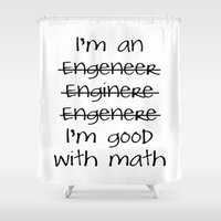 engineer Shower Curtains featuring I'm an engineer by General Design Studio