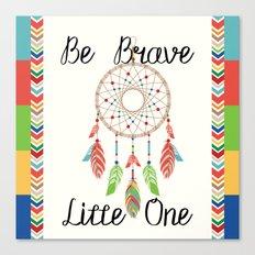 Be Brave Little One - Tribal Dreamcatcher Children's Art Canvas Print