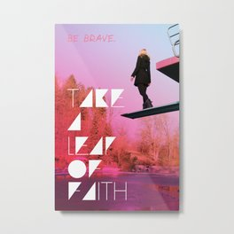Take a leap of faith Metal Print