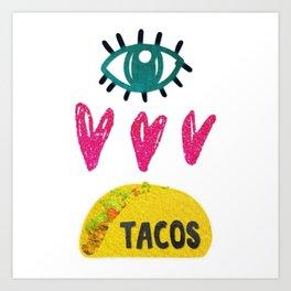 Eye Love Tacos Art Print