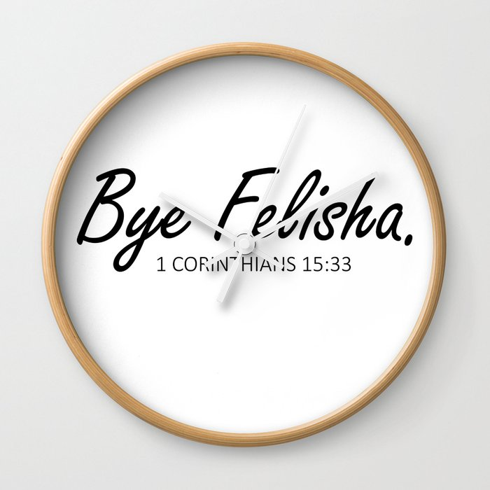 Bye Felisha Wall Clock