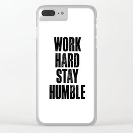 Work Hard Stay Humble Black and White Letterpress Poster Office Decor Tee Shirt Clear iPhone Case