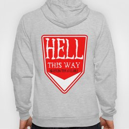 Hell This Way Sign Hoody