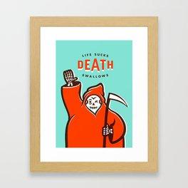 Life Sucks, Death Swallows Framed Art Print