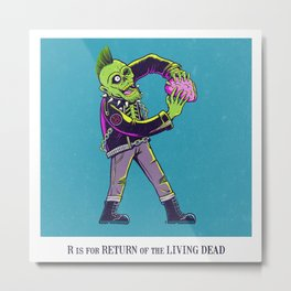 R is for Return of the Living Dead Metal Print