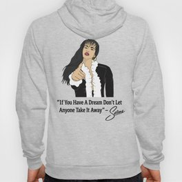 If You Have A Dream Don't Let Anyone Take It Away Hoody