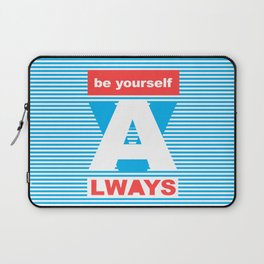 Be Yourself Always, (Playing With Stripes collection) Laptop Sleeve