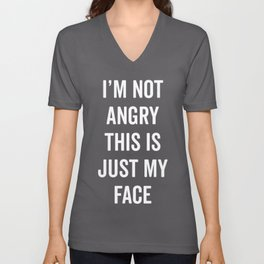 Angry Face Funny Quote Unisex V-Neck