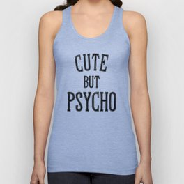 Cute But Psycho. Unisex Tank Top