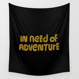 In Need of Adventure Wall Tapestry