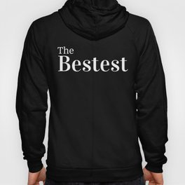 The Bestest Funny Puns Silly Dad Joke Hoody
