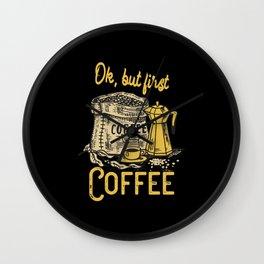 Ok, but first Coffee Wall Clock