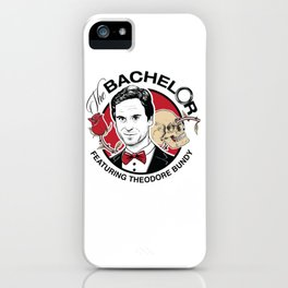 Ted Bund - The Bachelor iPhone Case