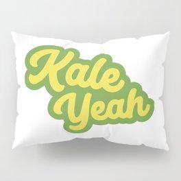 Kale Yeah Pillow Sham