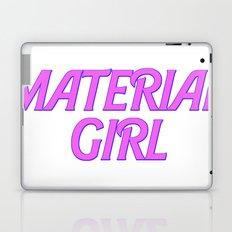 I Am A Material Girl Laptop & iPad Skin