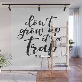 PRINTABLE Art,Don't Grow Up It's A Trap,Funny Print,Nursery Wall Art,NURSERY DECOR,Kids Gift Wall Mural