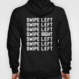 Swipe Left/Right Funny Quote Hoody