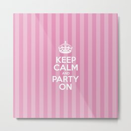 Keep Calm and Party On - Pink Stripes  Metal Print