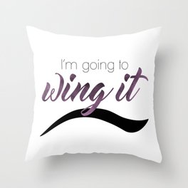 I'm Going To Wing It Throw Pillow