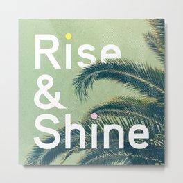Rise & Shine Metal Print