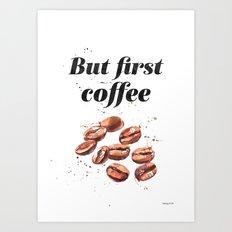 But first coffee California Art Print