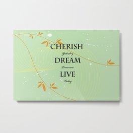Dream Quote Metal Print