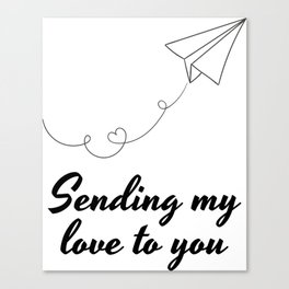 Sending My Love To YOU ! Canvas Print