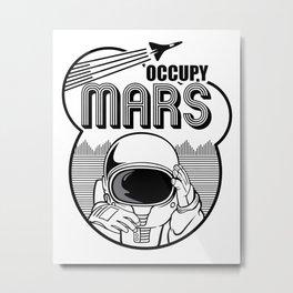 Occupy Mars Martian Astronaut Metal Print