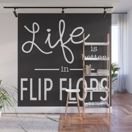 Life is Better... in Black Wall Mural