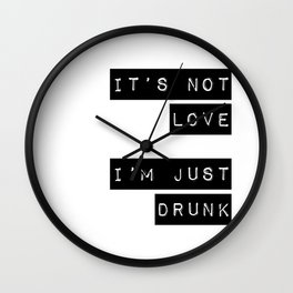 It's note love. I'm just Drunk Wall Clock