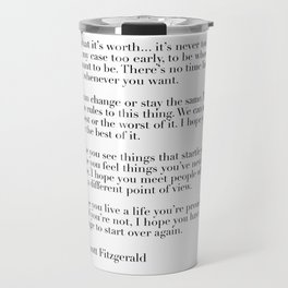 for what it's worth - fitzgerald quote Travel Mug