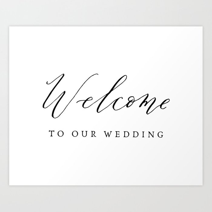 Welcome to Our Wedding Calligraphy Art Print by ettiekim | Society6