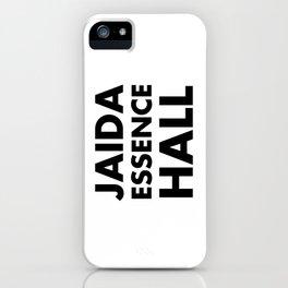 JAIDA ESSENCE HALL iPhone Case