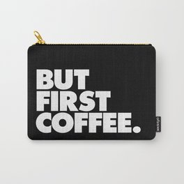 But First Coffee Typography Poster Black and White Office Decor Wake Up Espresso Bedroom Posters Carry-All Pouch