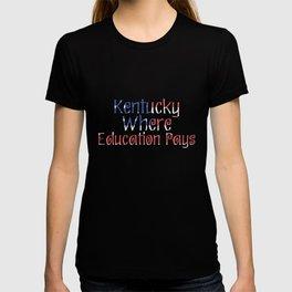 Kentucky Where Education Pays T-shirt
