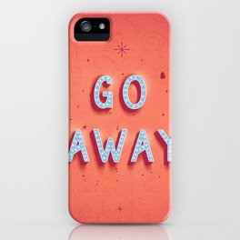Go Away and Happy New Year iPhone Case