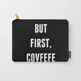 But First, Covfefe - Black Carry-All Pouch