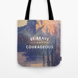 Be Brave and Courageous Tote Bag