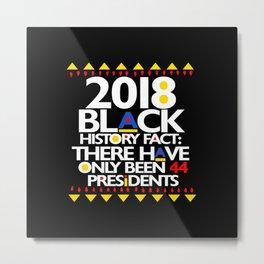 2018 BLACK HISTORY FACT Metal Print