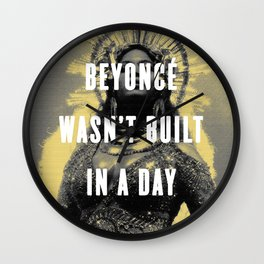Bey Wasn't Built In A Day Wall Clock