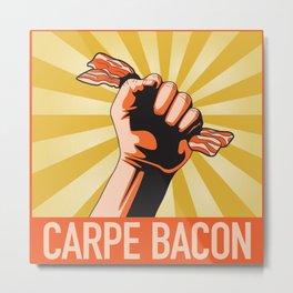 Carpe Bacon Metal Print