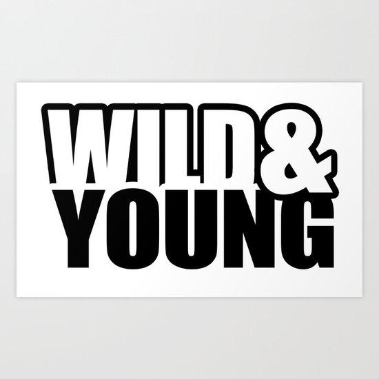 Wild & Young Art Print