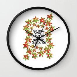 Anything Worth Growing  Wall Clock