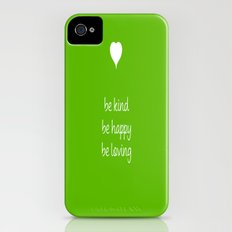 Be kind,be loving,be happy.. iPhone (4, 4s) Slim Case